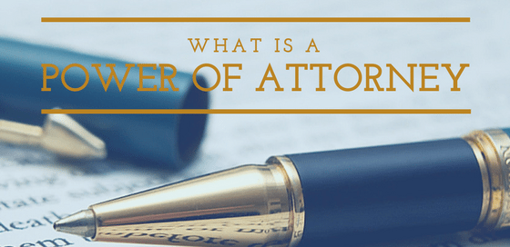 Power of Attorney - Your Questions Answered