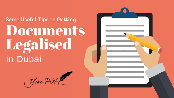 Some Useful Tips on Getting Documents Legalised in Dubai