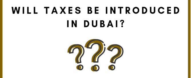 Will Taxes Be Introduced in Dubai?
