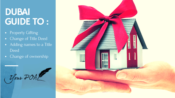 "A guide to Change of Title Deed Ownership and ""Gifts"" of Property in Dubai"