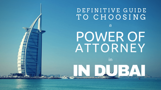 Choosing a Power of Attorney in Dubai