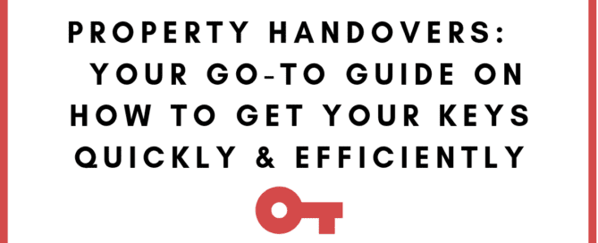 Property Handovers Your Go-to Guide on How to Get Your Keys Quickly & Efficiently