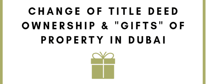 Change of Title Deed Ownership & Gifts of Property in Dubai