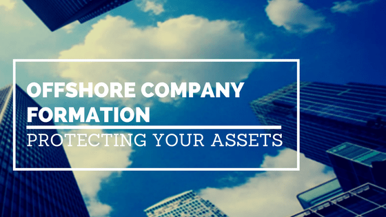 Offshore Company Formation – Protecting Your Property Assets