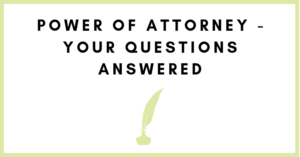Power of Attorney Your Questions Answered