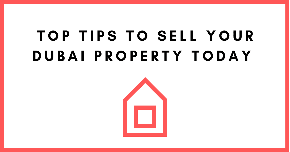 Top tips to sell your Dubai Property Today