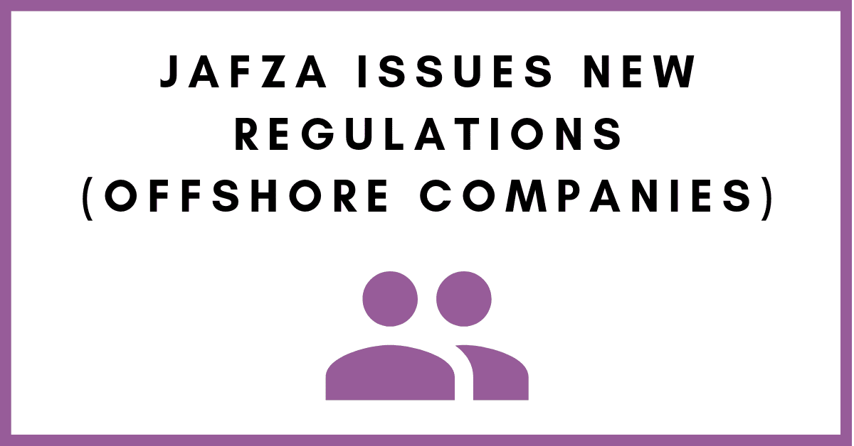 JAFZA new regulations for Offshore Companies
