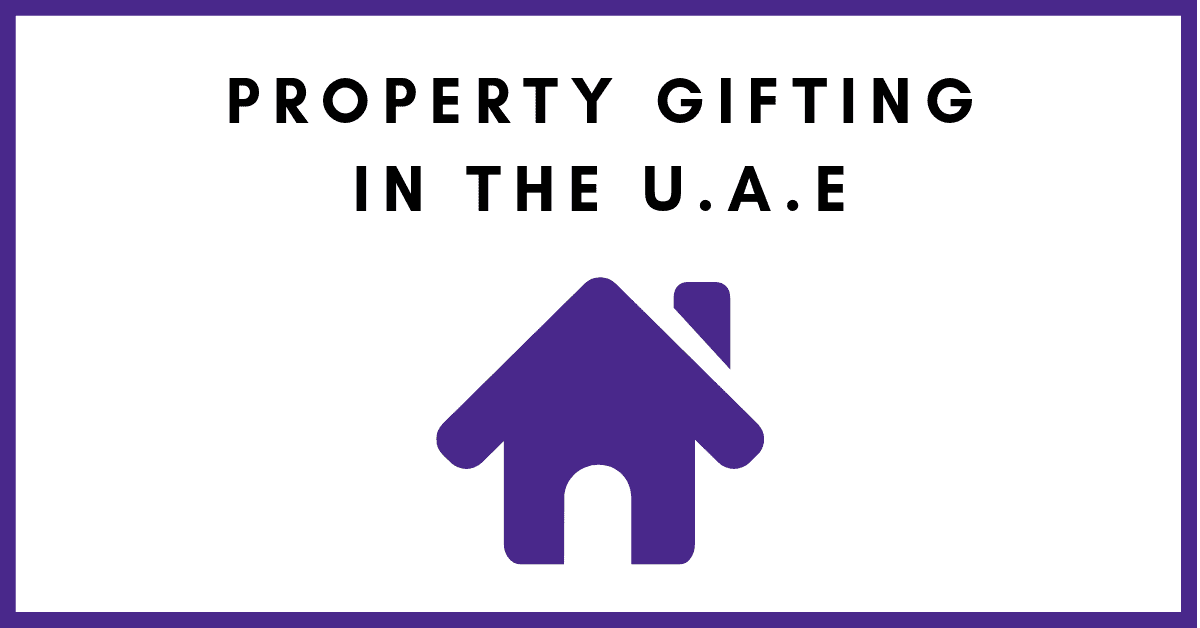 Property Gifting in the U.A.E