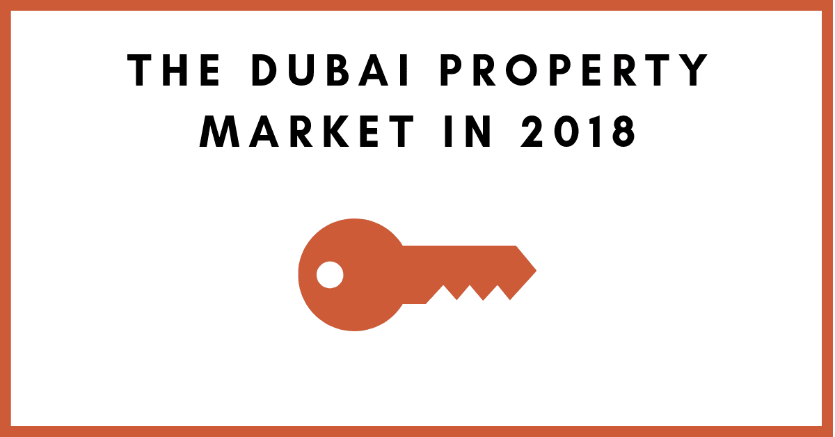 The Dubai Property Market in 2018