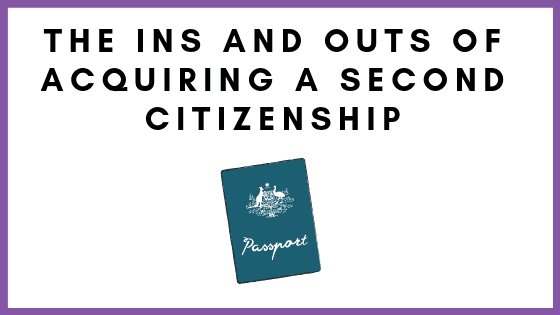 The Ins and Outs of Acquiring a Second Citizenship
