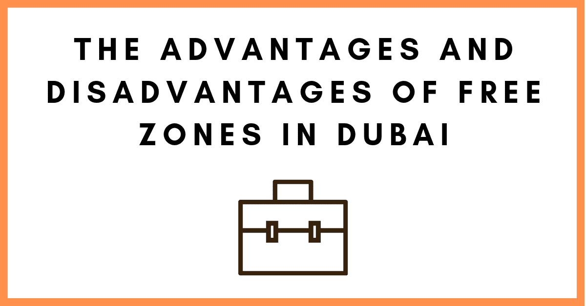 The Advantages and Disadvantages of Setting Up a Free Zone in Dubai