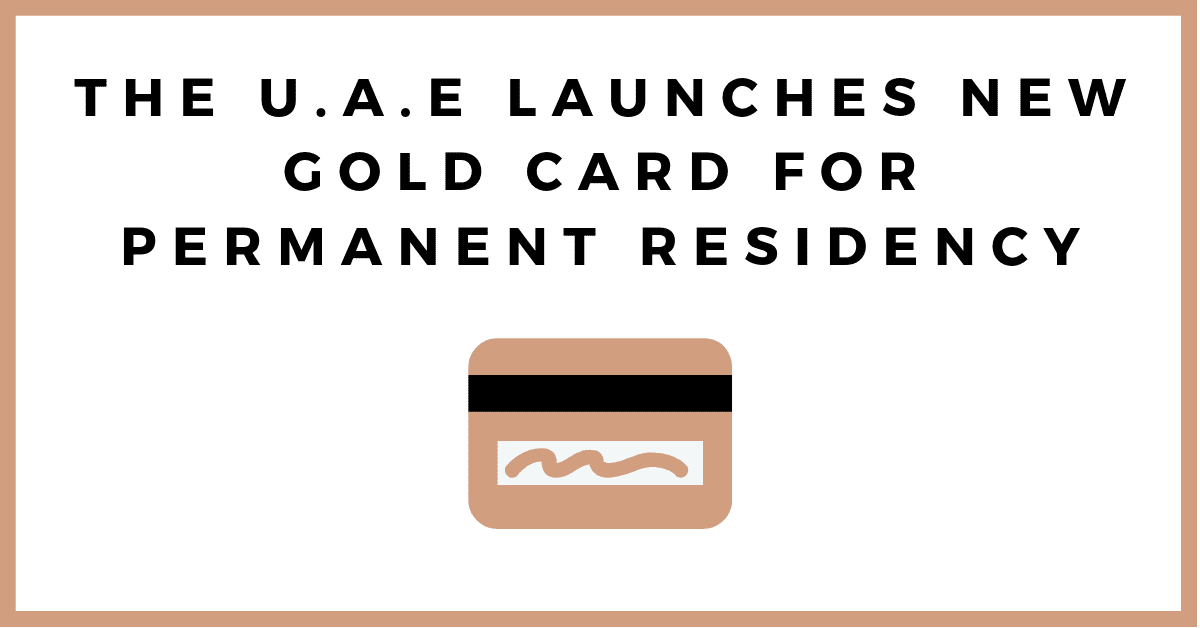UAE Launches Gold Card Program For Permanent Residency