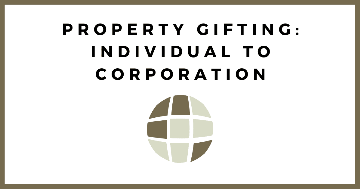 Property Gifting Individual to Corporation