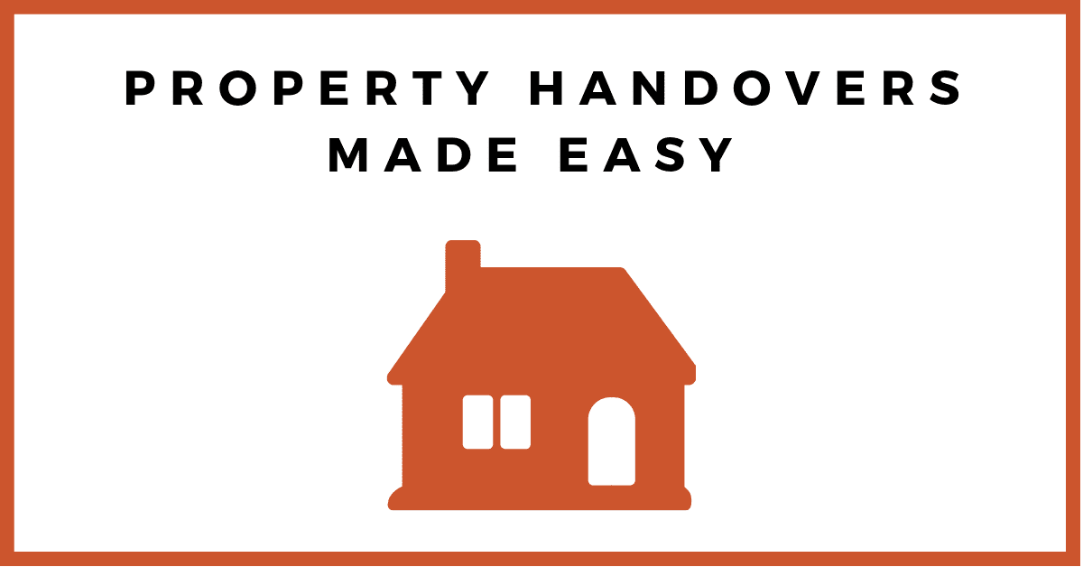 Property Handovers Made Easy
